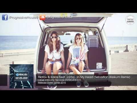 Filatov & Karas Feat. Jama - In My Head (Sebastian Weikum Remix) [Intricate]