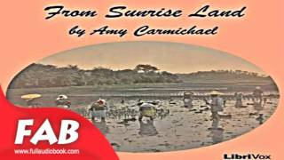 From Sunrise Land Full Audiobook by Amy Wilson CARMICHAEL by Travel Fiction