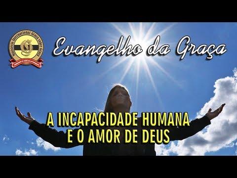 A INCAPACIDADE HUMANA E O AMOR DE DEUS