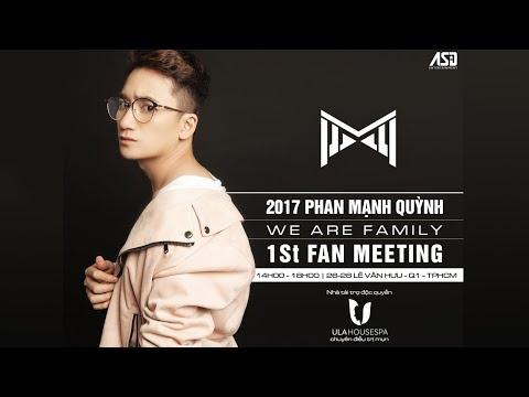 Livestream Fanmeeting Phan Mạnh Quỳnh | We are Family - Thời lượng: 2 giờ, 7 phút.
