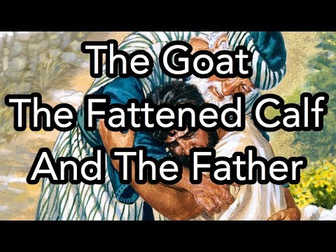 The Goat, The Fattened Calf, And The Father