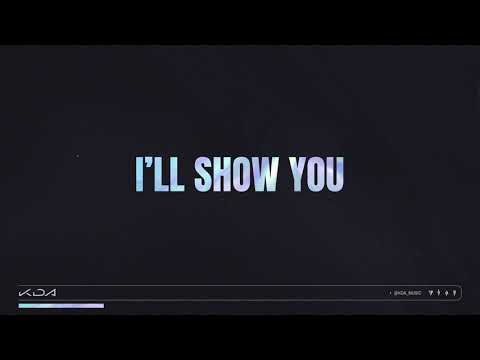 K/DA - I'LL SHOW YOU ft. TWICE, Bekuh BOOM, Annika Wells (Official Audio)