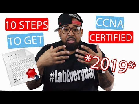10 Steps To Get CCNA Certified in 2019