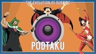 PodTaku Episode 36: The Evolution of Dubbing