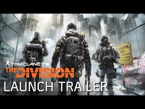 Tom Clancy's The Division - Launch Trailer [EUROPE] (видео)