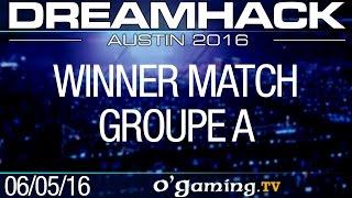 Winner match - DreamHack 2016 Austin - Groupe A