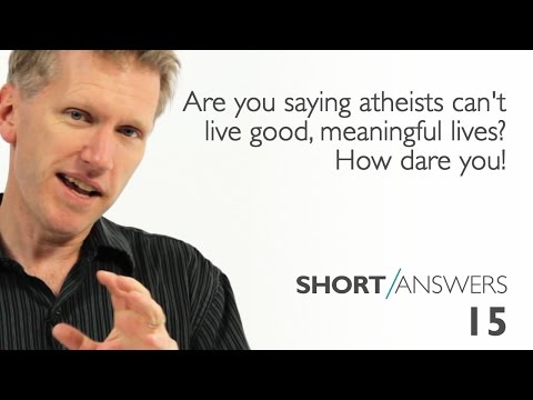Are you saying atheists can't live good, meaningful lives? How dare you! | Andy Bannister