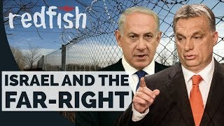 Israel's affair with Hungary's far-right