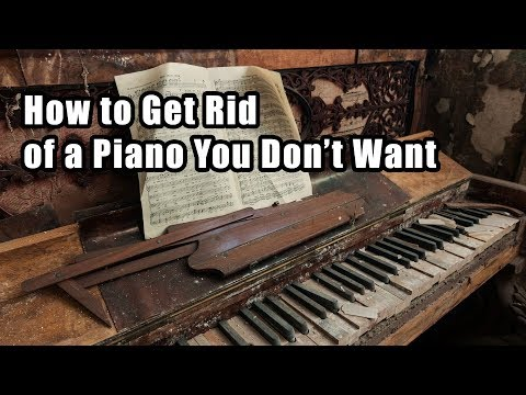 How to Get Rid of an Unwanted Piano