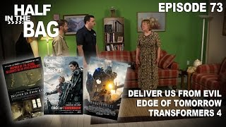 Video Half in the Bag: Deliver Us From Evil, Edge of Tomorrow, and Transformers 4 MP3, 3GP, MP4, WEBM, AVI, FLV Agustus 2018