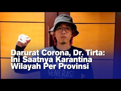Darurat Corona, Dr. Tirta: Ini Saatnya Karantina Wilayah Per Provinsi