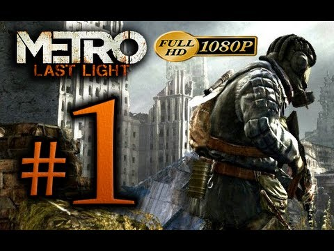 walkthrough - Metro Last Light Walkthrough Part 1 Metro Last Light Walkthrough Part 1 Metro Last Light Walkthrough Part 1 Metro Last Light Walkthrough Part 1 [1080p HD] - ...