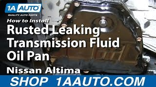 6. How To Install Replace Rusted Leaking Transmission Fluid Oil Pan 1998-01 Nissan Altima