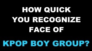 KPOP CHALLENGE #2 - Guess Face of Boy Group