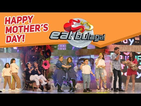 Eat Bulaga Mother's Day Prod | May 12, 2018