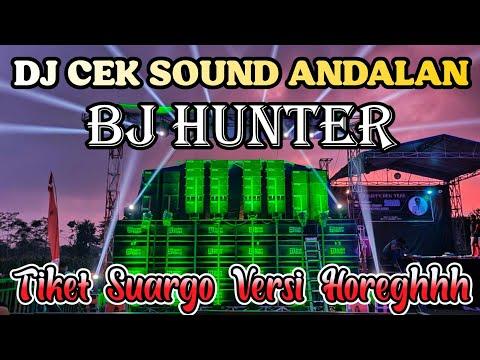 DJ ANDALAN BJ HUNTER  BASS GLERR - TIKET SUARGO