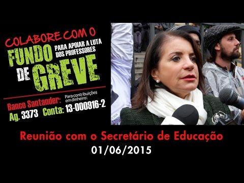 Reunião com o Secretário da Educação 01/06/2015 - Fundo de Greve