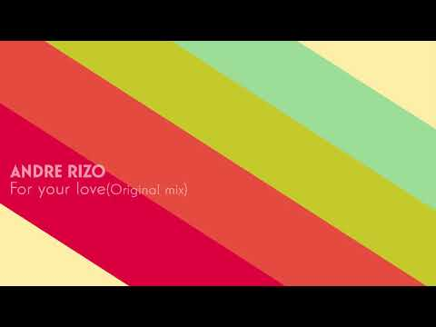 Andre Rizo - For your love (Original mix)