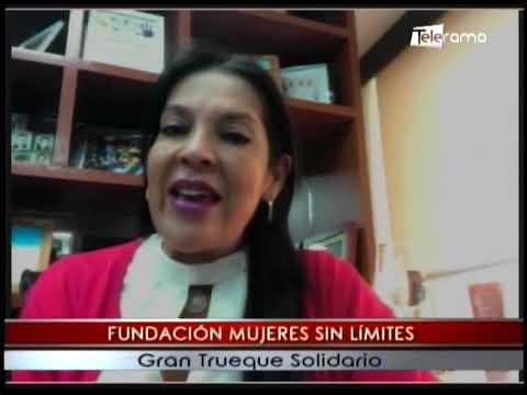 Fundación Mujeres Sin Límites gran trueque solidario