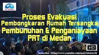 Video Proses Pembongkaran Rumah Tersangka Pembunuhan & Penganiayaan PRT di Medan@FULL HD MP3, 3GP, MP4, WEBM, AVI, FLV Desember 2018