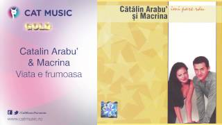 Catalin Arabu'&Macrina - Viata e frumoasa