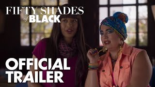Nonton Fifty Shades Of Black   Official Uncensored Trailer   Global Road Entertainment Film Subtitle Indonesia Streaming Movie Download