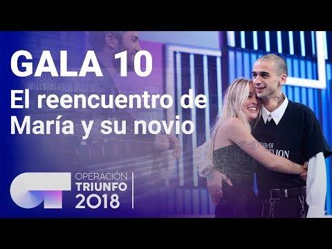 El reencuentro de María con su novio  Gala 10  OT 2018