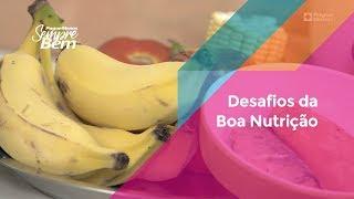 Desafios da Boa Nutrição no dia a dia