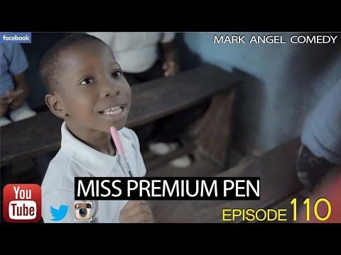 MISS PREMIUM PEN Mark Angel Comedy Episode 110