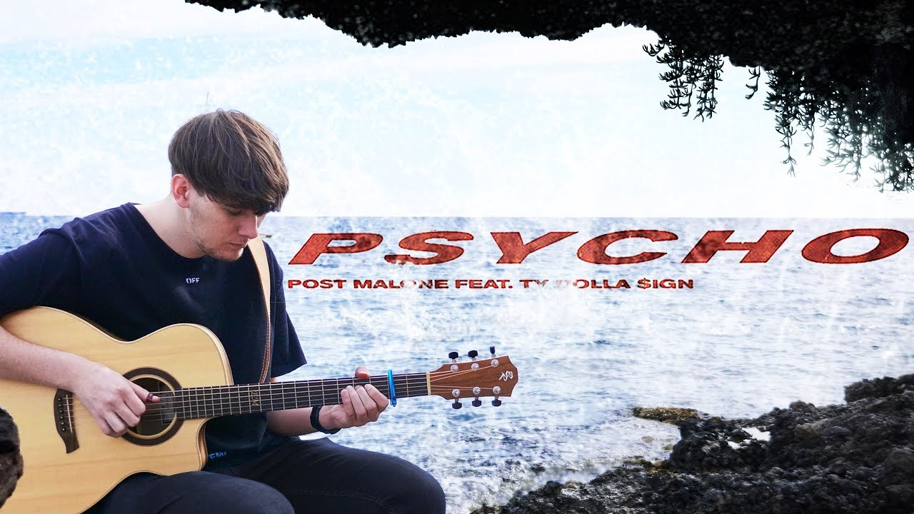 Post Malone Feat. Ty Dolla $ign – Psycho – Fingerstyle Guitar Cover