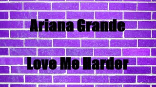 Video Ariana Grande - Love Me Harder (Lyrics) MP3, 3GP, MP4, WEBM, AVI, FLV September 2017
