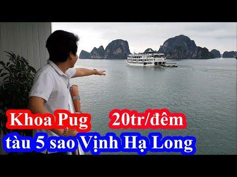 Khoa Pug chi 20 triệu một đêm thuê phòng VIP và phòng riêng cho cameraman ở trên Vịnh Hạ Long - Thời lượng: 36 phút.