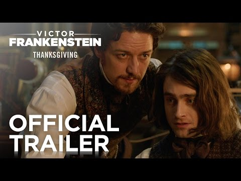 Victor Frankenstein Official Trailer Based on Mary Shelley  s Classic Novel Starring James McAvoy and Daniel