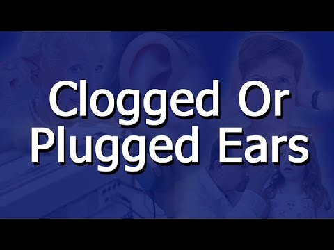 how to unclog ears after ear infection