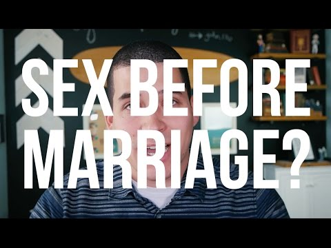 Should You Have Sex Before Marriage?