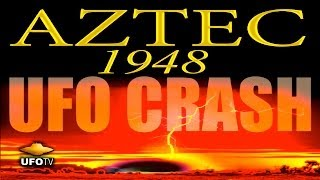 UFOTV® Presents - Aztec 1948 UFO Crash - The Government Cover-Up Of Alien Technology - FREE Movie