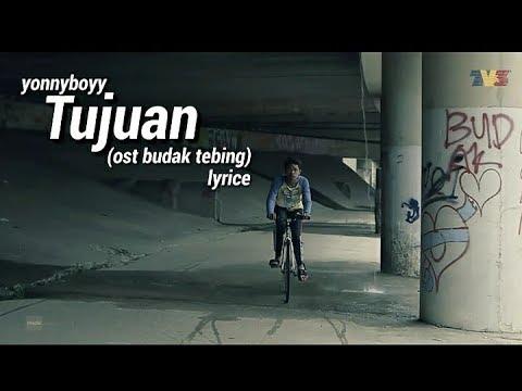 yonnyboii-Tujuan (ost budak tebing) lyrics