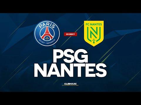 🔴 PSG - NANTES // ClubHouse ( paris vs fcn )