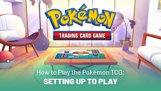 How to Play the Pokémon TCG: Setting Up to Play by The Official Pokémon Channel