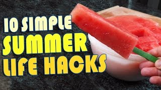 10 Summer Life Hacks To Try Right Now
