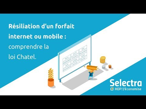 Résilier son forfait internet ou mobile avant la fin de son engagement avec la Loi Châtel