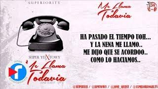 Video Me Llama Todavia - Super Yei ft Towy (Video Lyric) MP3, 3GP, MP4, WEBM, AVI, FLV April 2018