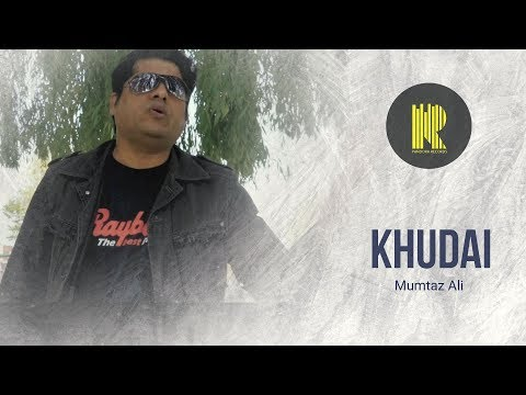 KHUDAI | Mumtaz Ali Official Video| Pandora Records| Latest Song 2018