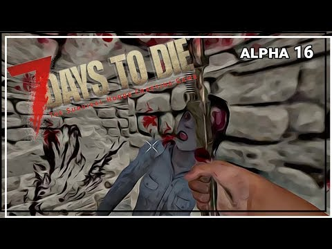 ★ Zombie Houdini - ep 24 - 7 Days to Die alpha 16 single player gameplay random gen (let's play!)