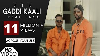 Video Gaddi Kaali JSL feat Ikka | Video Song | Latest Punjabi Songs 2017 download in MP3, 3GP, MP4, WEBM, AVI, FLV January 2017