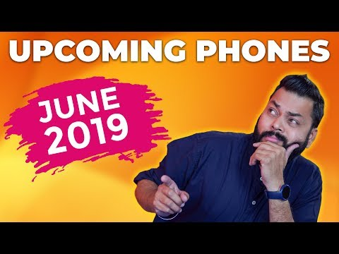 TOP UPCOMING MOBILE PHONES IN INDIA THIS JUNE 2019 ⚡ ⚡ ⚡ [ Phones Ki Hogi Baarish ]