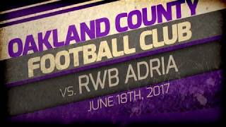 The 6/18/17 home game featuring high winds and high spirits making for an exciting matchup between The Oakland County Football Club and RWB ADRIA.  http://www.oaklandcountyfc.com/