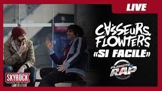 """Casseurs Flowters """"Si facile"""" en live #PlanèteRap"""
