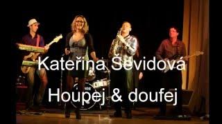 Video Kateřina Ševidová - Houpej  &  doufej