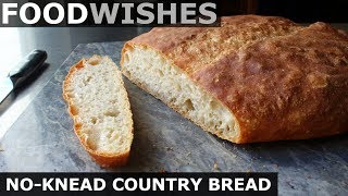 No-Knead Country Bread - Food Wishes by Food Wishes
